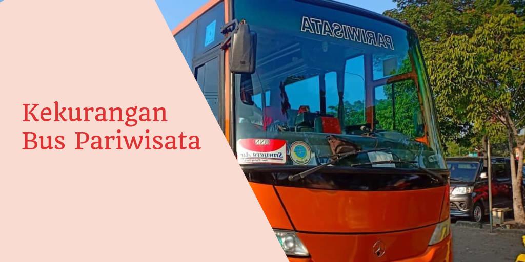 Kekurangan Bus Pariwisata