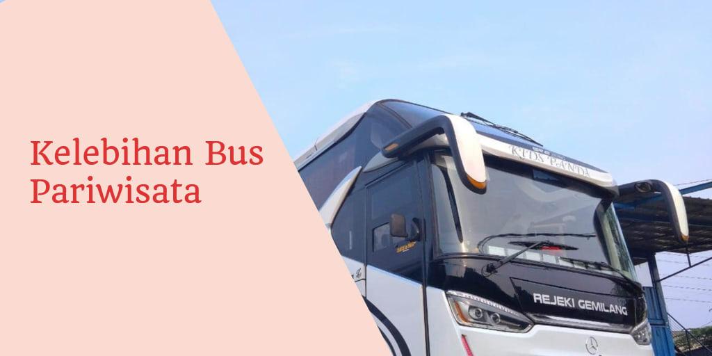 Kelebihan Bus Pariwisata
