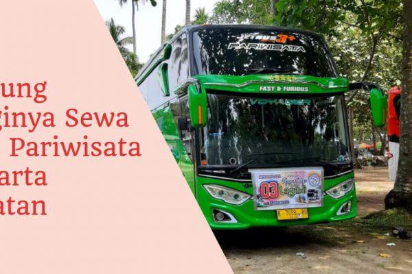 Untung Ruginya Sewa Bus Pariwisata Jakarta Selatan